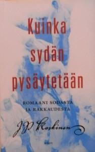Kirjavarkaan tunnustuksia -kirjablogi: J. P. Koskinen - Kuinka sydän pysäytetään