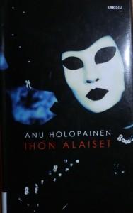 Kirjavarkaan tunnustuksia -kirjblogi: Anu Holopainen - Ihon alaiset
