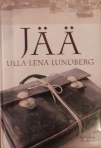 Kirjavarkaan tunnustuksia -kirjablogi: Ulla-Lena Lundberg - Jää