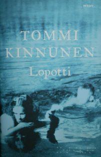 Kirjavarkaan tunnustuksia -kirjablogi: Tommi Kinnunen - Lopotti
